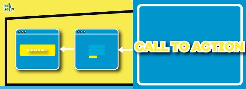BluCactus - El proceso del Landing page explicado. Primero el call to action, luego el formulario y después la pagina de gracias.