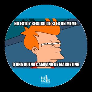 BluCactus estrategia de marketing con memes para mi marca o empresa meme de futurama